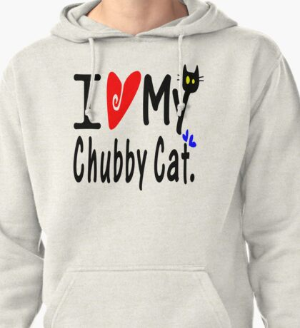 Love my Chubby Cat Pullover Hoodie