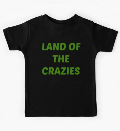 Land of the crazies Kids Tee