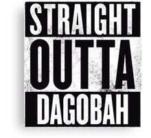 STRAIGHT OUTTA DAGOBAH Canvas Print