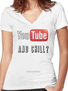 youtube and chill Women's Fitted V-Neck T-Shirt