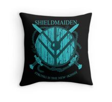 Shieldmaiden - Strong is the new skinny Throw Pillow