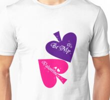 Be My Valentine. Unisex T-Shirt