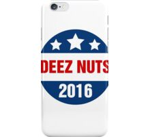 Deez Nuts Election 2016 iPhone Case/Skin