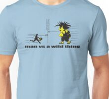 man vs a wild thing Unisex T-Shirt