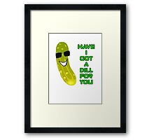 Pickle T-Shirt - Have I Got A Dill For You Framed Print
