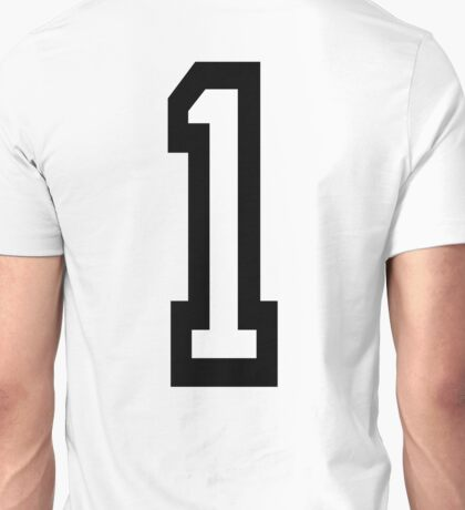 1, TEAM SPORTS, NUMBER 1, ONE, FIRST, Numero Uno, Uno, Ichi, Win, Winner, Competition Unisex T-Shirt
