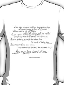 You may have heard of me. T-Shirt