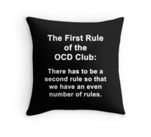 First Rule of the OCD Club Throw Pillow