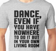 Dance Living Room Music Quote Unisex T-Shirt