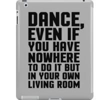 Dance Living Room Music Quote iPad Case/Skin
