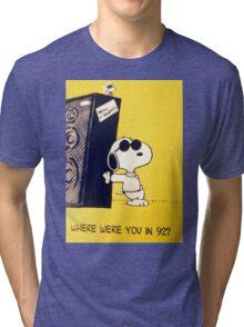 Where were you in 92? Tri-blend T-Shirt
