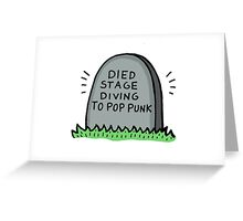 Died Stage Diving To Pop Punk Greeting Card