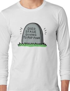 Died Stage Diving To Pop Punk Long Sleeve T-Shirt
