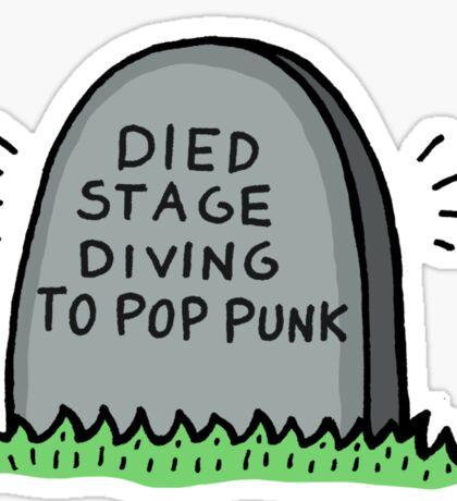 Died Stage Diving To Pop Punk Sticker