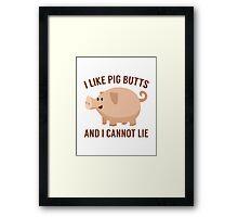 I Like Pig Butts Framed Print