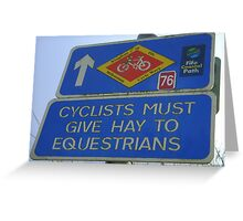Cyclists must give Hay to Equestrians (cycleway sign) Greeting Card