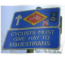Cyclists must give Hay to Equestrians (cycleway sign) Poster