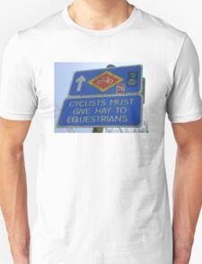 Cyclists must give Hay to Equestrians (cycleway sign) Unisex T-Shirt