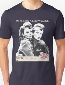 Retro Wartime Pinup We've Come A Long Way Baby! Unisex T-Shirt
