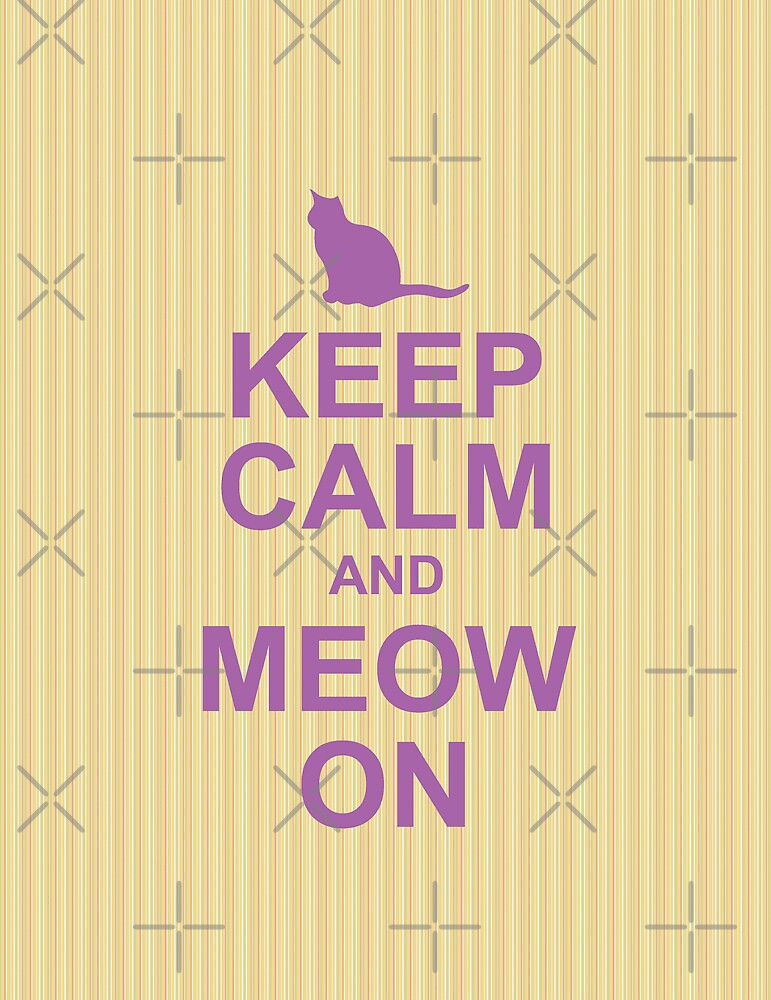 keep calm and meow on by OTBphotography