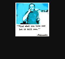 Charles Bukowski Love Unisex T-Shirt