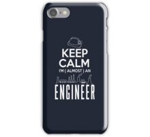 keep calm I'm ( almost ) an engineer iPhone Case/Skin