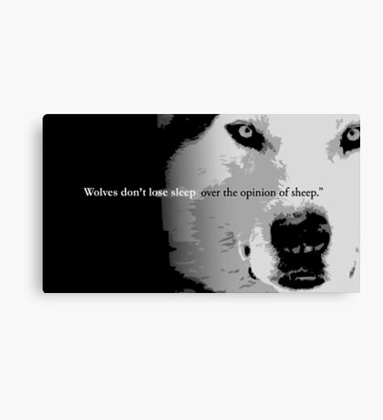 Wolves don't lose sleep over the opinion of sheep Canvas Print