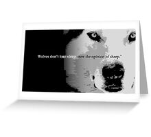 Wolves don't lose sleep over the opinion of sheep Greeting Card