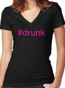 #drunk Hashtag Neon Pink Women's Fitted V-Neck T-Shirt