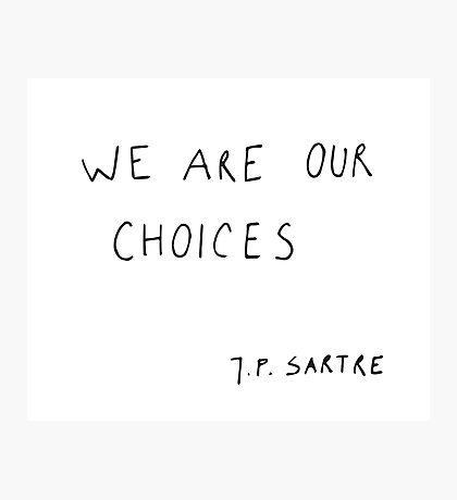 we are our choices Photographic Print