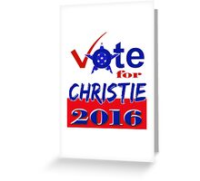 Vote for Christie 2016 Greeting Card
