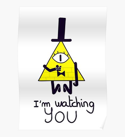 Bill - I'm watching you Poster