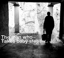 The Man Who Takes Baby Steps by mrfubar32x