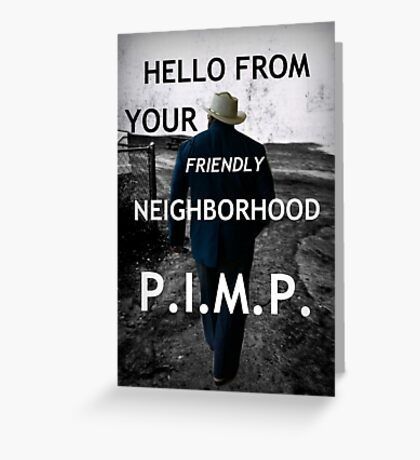 Friendly Pimp Greeting Card