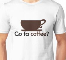 Go Fa COFFEE? Unisex T-Shirt
