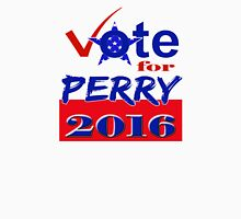 Vote for Perry 2016 Unisex T-Shirt