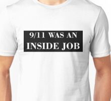 9/11 WAS AN INSIDE JOB (white) Unisex T-Shirt
