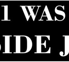 9/11 WAS AN INSIDE JOB (white) Sticker