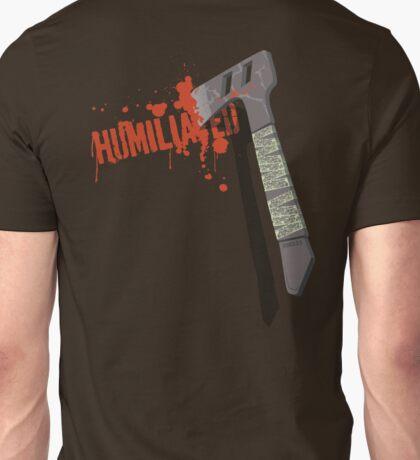 Humiliated Unisex T-Shirt
