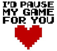 Pause My Game For You  Photographic Print