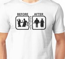 Before and After you get Married Unisex T-Shirt