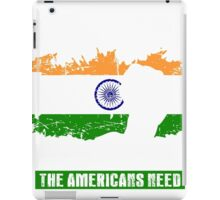On The 8th Day God Created The Indians Because Even The American Need Heroes iPad Case/Skin