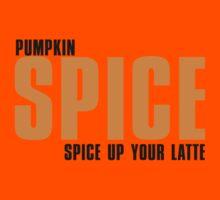 PUMPKIN spice up your LATTE Kids Tee