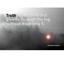 fog and truth Photographic Print