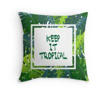 Keep it #tropical  No.1 in GREEN  Throw Pillow