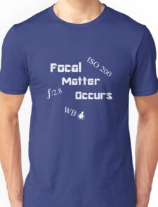 Focal Matter Occurs - White Text Unisex T-Shirt