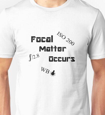 Focal Matter Occurs - Black Text Unisex T-Shirt