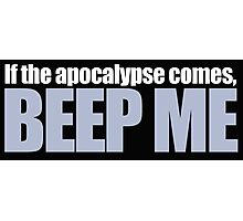 Buffy - If the apocolypse comes, beep me Photographic Print