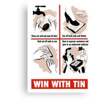 Win With Tin -- World War Two Canvas Print