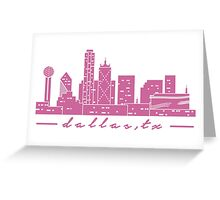 Dallas Skyline - Pink Greeting Card
